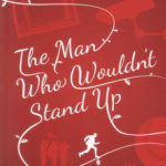 [PDF] [EPUB] The Man Who Wouldn't Stand Up Download