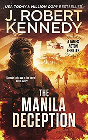 [PDF] [EPUB] The Manila Deception (James Acton Thrillers #26) Download by J. Robert Kennedy