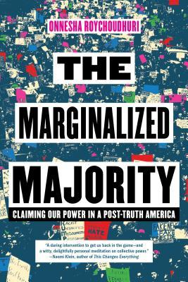 [PDF] [EPUB] The Marginalized Majority: Claiming Our Power in a Post-Truth America Download by Onnesha Roychoudhuri