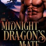 [PDF] [EPUB] The Midnight Dragon's Mate (Shifter Dads, #2) Download