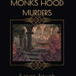 [PDF] [EPUB] The Monks Hood Murders: A 1920s Murder Mystery with Heathcliff Lennox Download