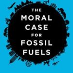 [PDF] [EPUB] The Moral Case for Fossil Fuels Download