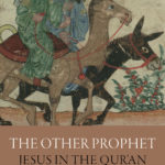 [PDF] [EPUB] The Other Prophet: Jesus in the Qur'an Download