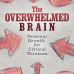 [PDF] [EPUB] The Overwhelmed Brain: Personal Growth for Critical Thinkers Download