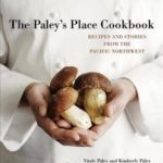 [PDF] [EPUB] The Paley's Place Cookbook: Recipes and Stories from the Pacific Northwest Download