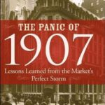 [PDF] [EPUB] The Panic of 1907: Lessons Learned from the Market's Perfect Storm Download