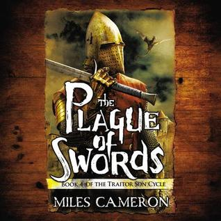 [PDF] [EPUB] The Plague of Swords (The Traitor Son Cycle, #4) Download by Miles  Cameron