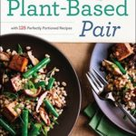 [PDF] [EPUB] The Plant-Based Pair: A Vegan Cookbook for Two with 125 Perfectly Portioned Recipes Download