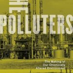 [PDF] [EPUB] The Polluters: The Making of Our Chemically Altered Environment Download