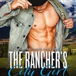 [PDF] [EPUB] The Rancher's City Girl (Wells Brothers Book 1) Download