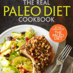 [PDF] [EPUB] The Real Paleo Diet Cookbook: 250 All-New Recipes from the Paleo Expert Download