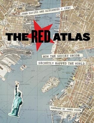 [PDF] [EPUB] The Red Atlas: How the Soviet Union Secretly Mapped the World Download by John             Davies