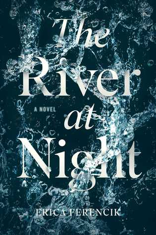 [PDF] [EPUB] The River at Night Download by Erica Ferencik