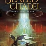 [PDF] [EPUB] The Sealed Citadel (The Cycle of the Scour Book 1) Download