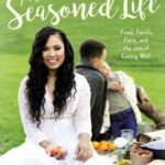 [PDF] [EPUB] The Seasoned Life: Food, Family, Faith, and the Joy of Eating Well Download