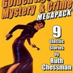[PDF] [EPUB] The Second Golden Age of Mystery and Crime MEGAPACK ®: Ruth Chessman Download