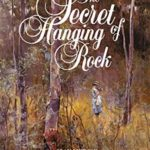 [PDF] [EPUB] The Secret of Hanging Rock: With Commentaries by John Taylor, Yvonne Rousseau and Mudrooroo Download