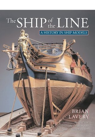 [PDF] [EPUB] The Ship of the Line: A History in Ship Models Download by Brian Lavery