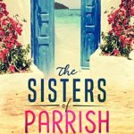 [PDF] [EPUB] The Sisters of Parrish (Florida Book 1) Download