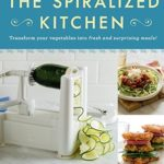 [PDF] [EPUB] The Spiralized Kitchen: Transform Your Vegetables into Fresh and Surprising Meals Download