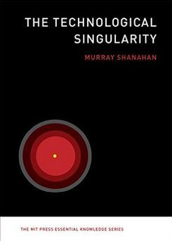 [PDF] [EPUB] The Technological Singularity Download by Murray Shanahan