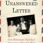 [PDF] [EPUB] The Unanswered Letter: One Holocaust Family's Desperate Plea for Help Download