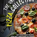 [PDF] [EPUB] The Unique Pizza Collection: Get Great Pizza Recipes That Will Own Every Occasion Download