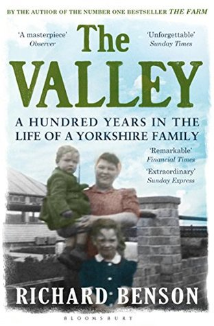 [PDF] [EPUB] The Valley: A Hundred Years in the Life of a Yorkshire Family Download by Richard Benson