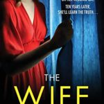 [PDF] [EPUB] The Wife: An unputdownable psychological thriller with a breathtaking twist Download