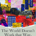 [PDF] [EPUB] The World Doesn't Work That Way, but It Could: Stories Download