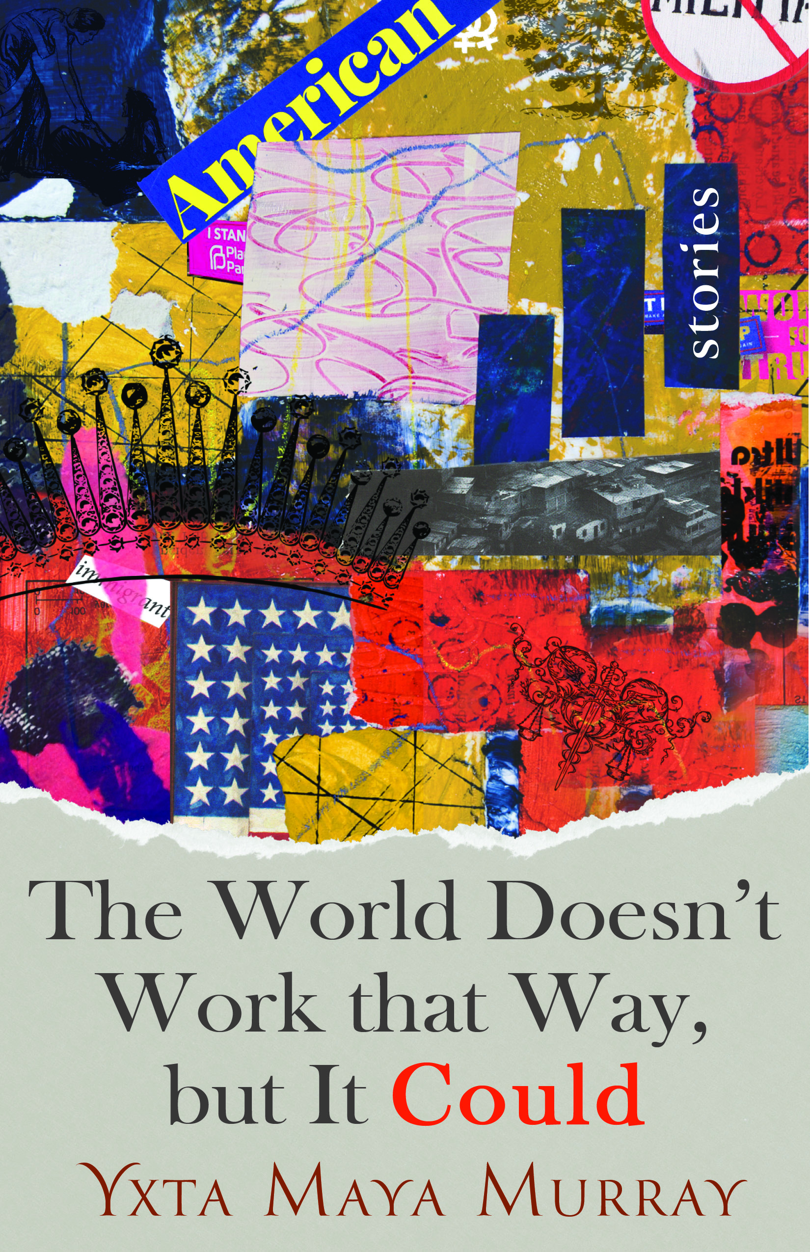 [PDF] [EPUB] The World Doesn't Work That Way, but It Could: Stories Download by Yxta Maya Murray
