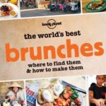 [PDF] [EPUB] The World's Best Brunches: Where to Find Them and How to Make Them Download