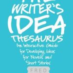 [PDF] [EPUB] The Writer's Idea Thesaurus: An Interactive Guide for Developing Ideas for Novels and Short Stories Download