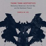 [PDF] [EPUB] Think Tank Aesthetics: Midcentury Modernism, the Cold War, and the Neoliberal Present Download