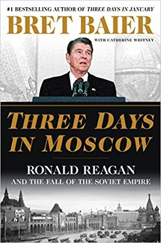 [PDF] [EPUB] Three Days in Moscow: Ronald Reagan and the Fall of the Soviet Empire Download by Bret Baier