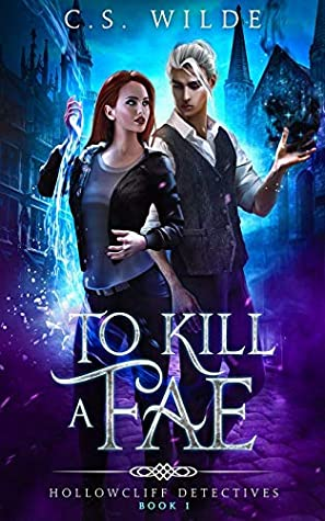 [PDF] [EPUB] To Kill a Fae (Hollowcliff Detectives) Download by C.S. Wilde