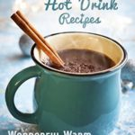 [PDF] [EPUB] Top 50 Most Delicious Hot Drink Recipes Download