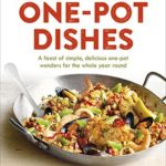 [PDF] [EPUB] Ultimate One-Pot Dishes: A feast of simple, delicious one-pot wonders for the whole year round Download
