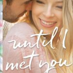 [PDF] [EPUB] Until I Met You (Restoring Heritage, #2) Download