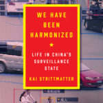 [PDF] [EPUB] We Have Been Harmonized: Life in China's Surveillance State Download