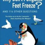 [PDF] [EPUB] Why Don't Penguins' Feet Freeze?: And 114 Other Questions Download