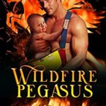 [PDF] [EPUB] Wildfire Pegasus (Fire and Rescue Shifters: Wildfire Crew #4) Download