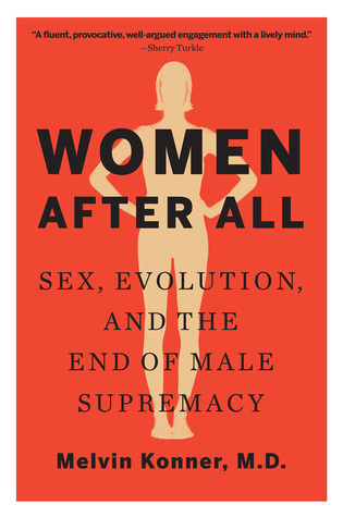 [PDF] [EPUB] Women After All: Sex, Evolution, and the End of Male Supremacy Download by Melvin Konner
