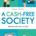 [PDF] [EPUB] A Cash-Free Society: Whether We Like It or Not Download