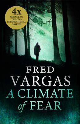 [PDF] [EPUB] A Climate of Fear Download by Fred Vargas