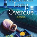 [PDF] [EPUB] A Death Long Overdue: A Lighthouse Library Mystery Download