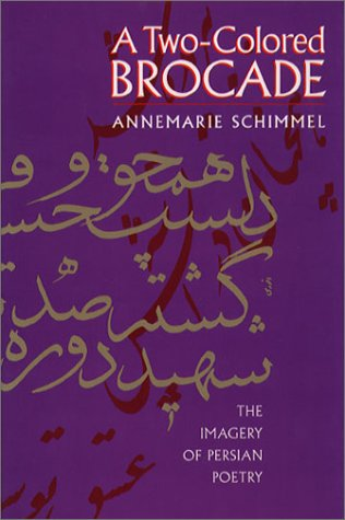 [PDF] [EPUB] A Two-Colored Brocade: The Imagery of Persian Poetry Download by Annemarie Schimmel