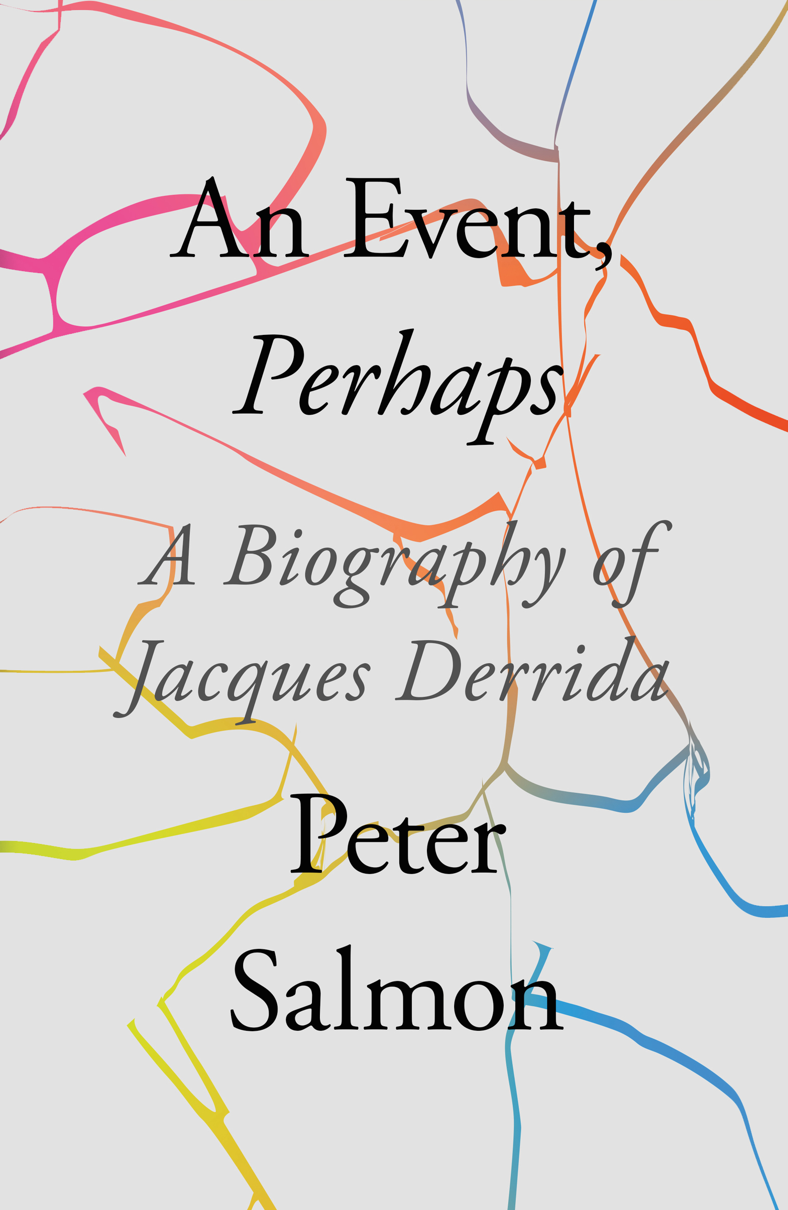 [PDF] [EPUB] An Event, Perhaps: A Biography of Jacques Derrida Download by Peter Salmon