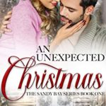 [PDF] [EPUB] An Unexpected Christmas (The Sandy Bay Series Book 1) Download