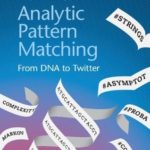 [PDF] [EPUB] Analytic Pattern Matching: From DNA to Twitter Download